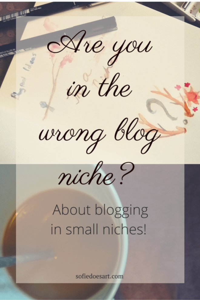 Are you in the wrong blog niche: small niches and popularity.