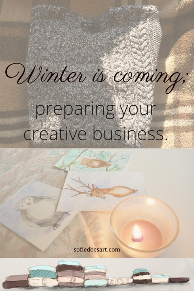 Winter is coming; preparing your creative business for a busy time.